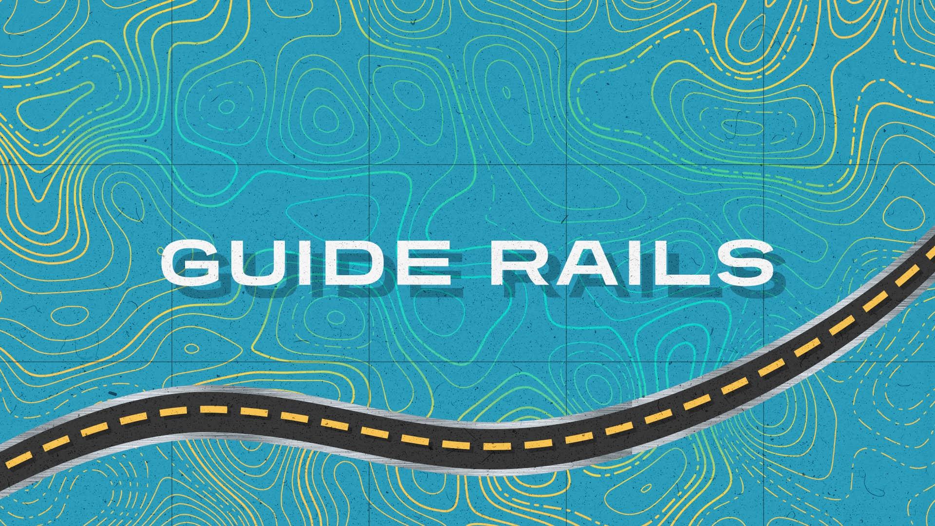 """Guide RAILS"""